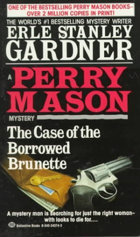 The Case Of The Borrowed Brunette by Erle Stanley Gardner