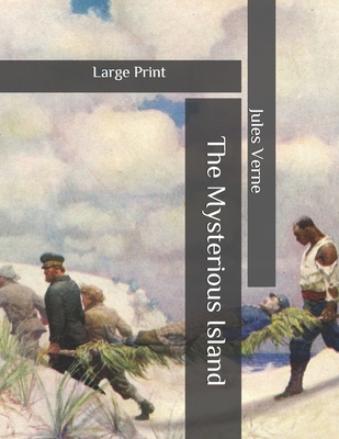The Mysterious Island: Large Print by Jules Verne