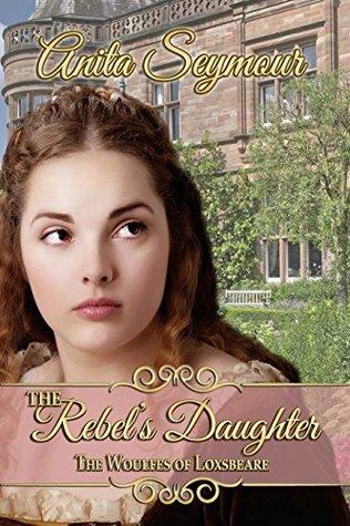 The Rebel's Daughter by Anita Davison