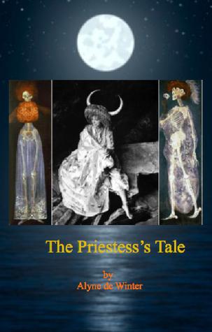 The Priestess's Tale by Alyne de Winter