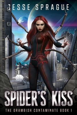 Spider's Kiss: Book One of the Drambish Chronicles by Jesse Sprague