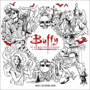 Buffy the Vampire Slayer Adult Coloring Book by Georges Jeanty, Yishan Li, Rebekah Isaacs, Steve Morris, Karl Moline, Fox, Newsha Ghasemi