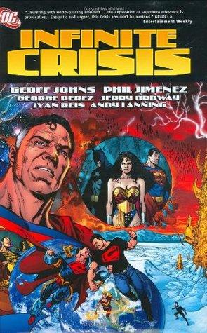 Infinite Crisis by George Pérez, Andy Lanning, Jerry Ordway, Geoff Johns, Phil Jimenez, Dan DiDio, Ivan Reis