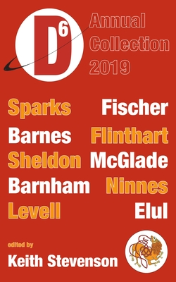 Dimension6: Annual Collection 2019 by Cat Sparks, Deborah Sheldon, Jason Fischer, Keith Stevenson