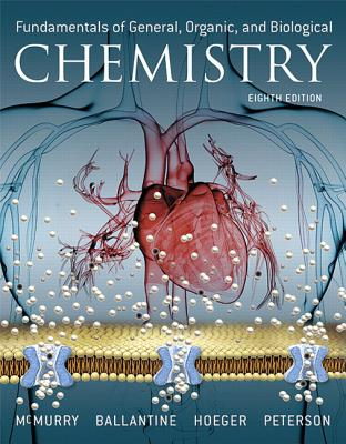 Fundamentals of General, Organic, and Biological Chemistry Plus Mastering Chemistry with Pearson Etext -- Access Card Package by John McMurry, Carl Hoeger, David Ballantine