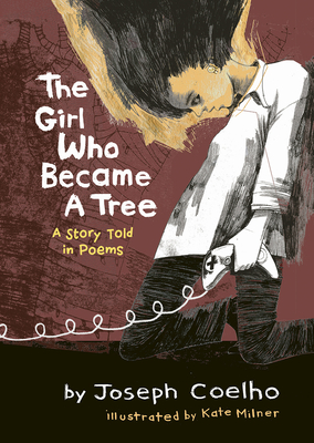 The Girl Who Became a Tree: A Story Told in Poems by Joseph Coelho