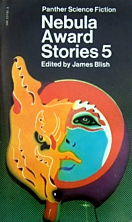 Nebula Award Stories 5 by Harlan Ellison, D. Suvin, Ursula K. Le Guin, Theodore Sturgeon, James Blish, Robert Silverberg, Samuel R. Delany, Alexei Panshin, Larry Niven