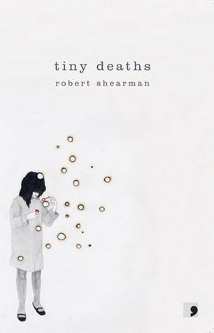Tiny Deaths by Robert Shearman