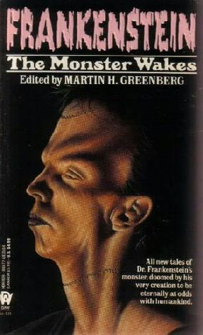 Frankenstein: The Monster Wakes by Mike Baker, Gary A. Braunbeck, William L. DeAndrea, Larry Segriff, Rick Hautala, Rex Miller, Tracy A. Knight, Brian Hodge, Matthew Costello, Wendi Lee, J.N. Williamson, Christopher Fahy, Terry Beatty, Peter Crowther, Max Allan Collins, Norman Partridge, Barbara Paul, Martin H. Greenberg, Richard Chizmar, Billie Sue Mosiman