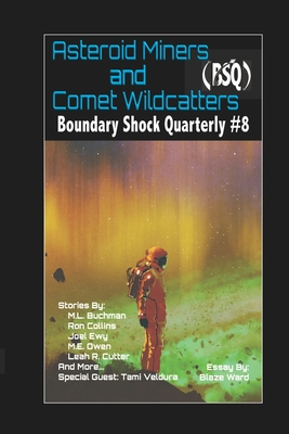 Asteroid Miners and Comet Wildcatters by Tami Veldura, Leah Cutter, Ron Collins