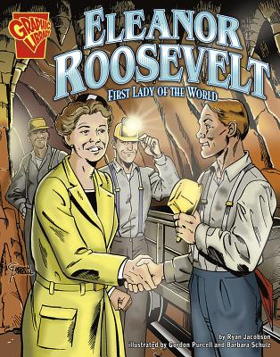 Eleanor Roosevelt: First Lady of the World by Ryan Jacobson