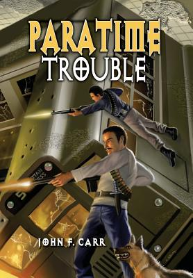 Paratime Trouble by John F. Carr