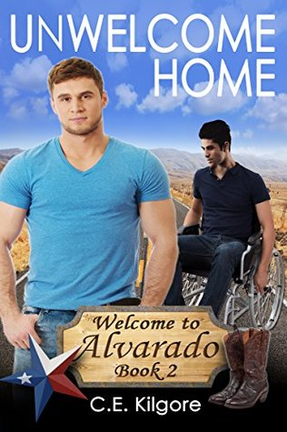 Unwelcome Home by C.E. Kilgore