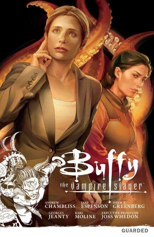 Buffy the Vampire Slayer: Guarded by Georges Jeanty, Drew Z. Greenberg, Karl Moline, Jane Espenson, Andrew Chambliss, Joss Whedon