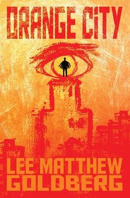 Orange City by Lee M. Goldberg