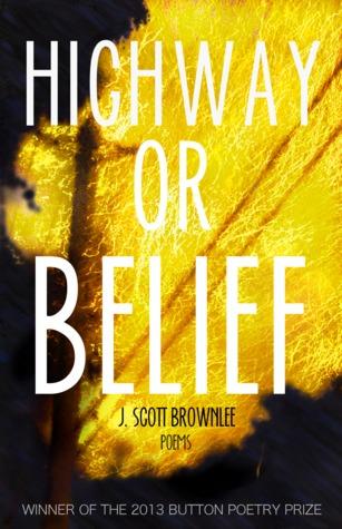 Highway or Belief by J. Scott Brownlee