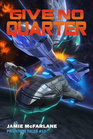 Give No Quarter by Jamie McFarlane