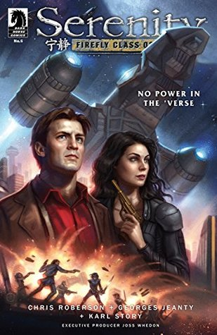 Serenity: No Power in the 'Verse #6 by Georges Jeanty, Chris Roberson, Wes Dzioba, Karl Story, Daniel Dos Santos