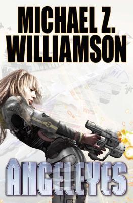 Angeleyes, Volume 7 by Michael Z. Williamson