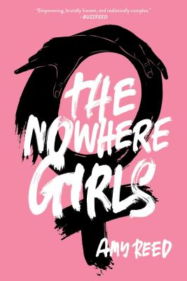 The Nowhere Girls by Amy Reed