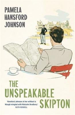 The Unspeakable Skipton: The Modern Classic by Pamela Hansford-Johnson