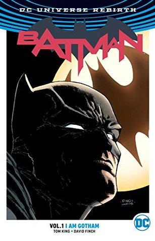 Batman, Volume 1: I Am Gotham by Scott Snyder, Deron Bennett, Matt Banning, Tom King, Mikel Janín, June Chung, Jordie Bellaire, John Workman, Danny Miki, David Finch