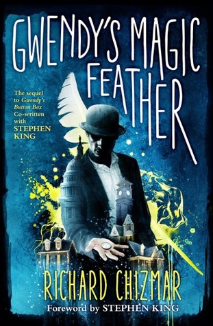 Gwendy's Magic Feather by Keith Minnion, Stephen King, Richard Chizmar