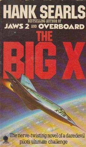The Big X by Hank Searls