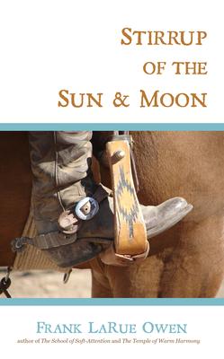 Stirrup of the Sun & Moon by Frank Owen