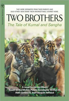 Two Brothers: The Tale of Kumal and Sangha by James W. Ellison, Alain Godard