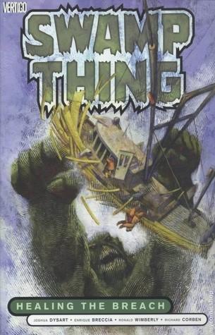 Swamp Thing, Vol. 3: Healing the Breach by Enrique Breccia, Joshua Dysart, Ron Wimberly, Richard Corben