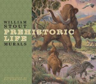 William Stout Prehistoric Life Murals by William Stout, Ray Harryhausen