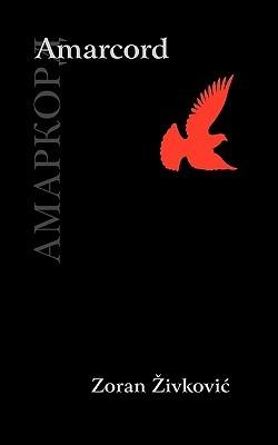 Amarcord by Zoran Živković, Alice Copple-Tošić