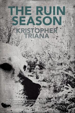 The Ruin Season by Kristopher Triana