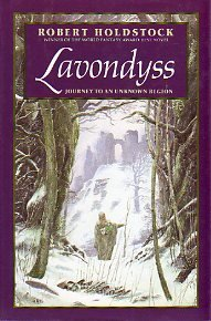 Lavondyss: Journey to an Unknown Region by Robert Holdstock