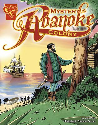 The Mystery of the Roanoke Colony by Xavier W. Niz