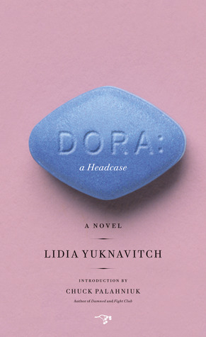Dora: A Headcase by Lidia Yuknavitch, Chuck Palahniuk