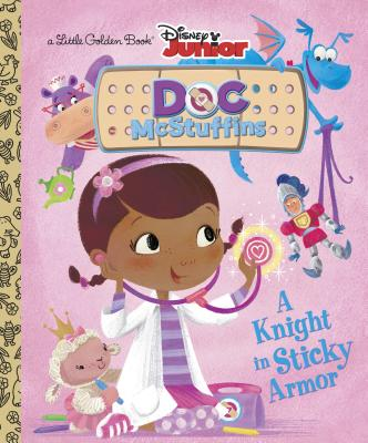 A Knight in Sticky Armor (Disney Junior: Doc McStuffins) by Andrea Posner-Sanchez