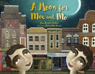 A Moon for Moe and Mo by Jane Breskin Zalben, Mehrdokht Amini