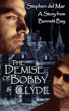 The Demise of Bobby & Clyde by Stephen del Mar
