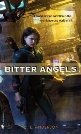 Bitter Angels by C.L. Anderson, Sarah Zettel