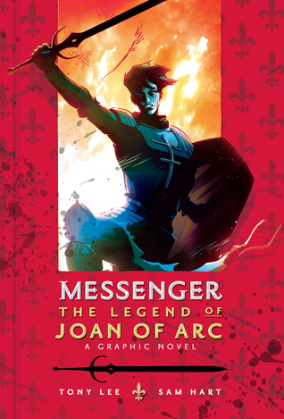 Messenger: The Legend of Joan of Arc by Sam Hart, Tony Lee
