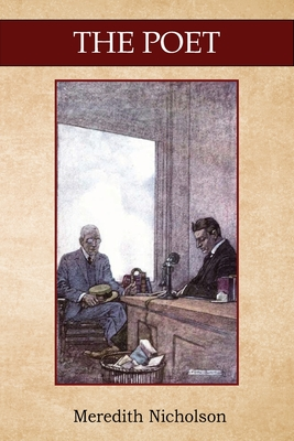 The Poet: Illustrated Classic Edition by Meredith Nicholson