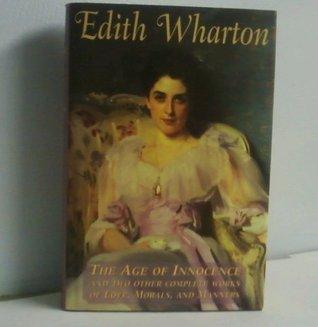 Age of Innocence & Summer & Madame De Treymes by Edith Wharton