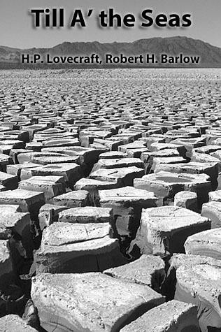 Till A' the Seas by Robert H. Barlow, H.P. Lovecraft