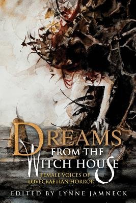 Dreams from the Witch House (2018 Trade Paperback Edition) by Tamsyn Muir