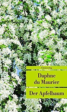 Der Apfelbaum by Daphne du Maurier