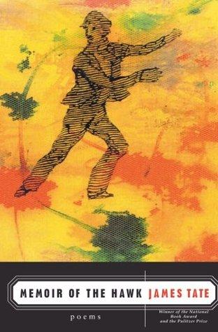 Memoir of the Hawk by James Tate