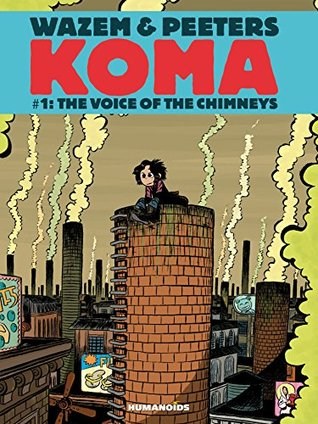 Koma #1 : The Voice of Chimneys by Pierre Wazem, Albertine Ralenti, Frederik Peeters