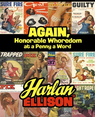 Again, Honorable Whoredom at a Penny a Word by Harlan Ellison